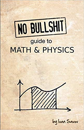 No bullshit guide to math and physics