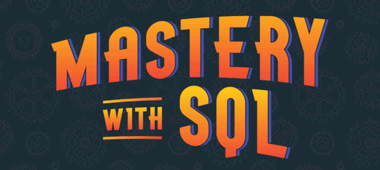 Mastery with SQL